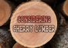 Things to Consider When Choosing Cherry Lumber
