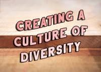 Creating a Culture of Diversity within your Organization